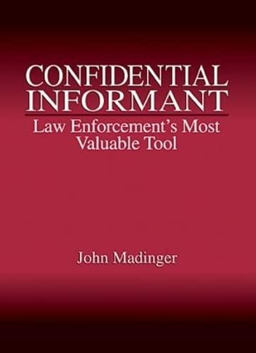 9780849307096: Confidential Informant: Law Enforcement's Most Valuable Tool
