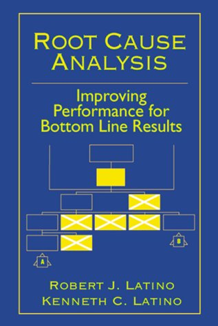 9780849307737: Root Cause Analysis Improving Performance for Bottom-Line Results (Plant Engineering Series)
