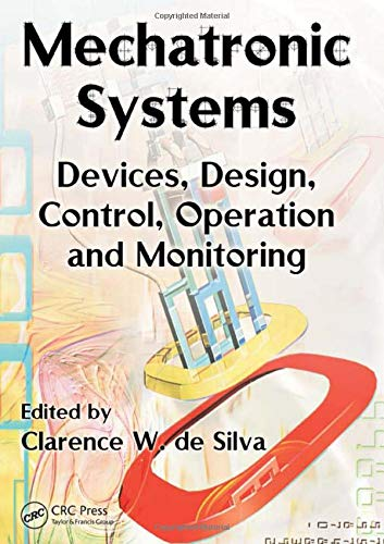 9780849307751: Mechatronic Systems: Devices, Design, Control, Operation and Monitoring