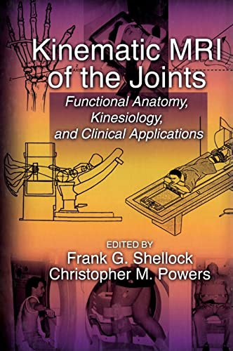 9780849308079: Kinematic MRI of the Joints: Functional Anatomy, Kinesiology, and Clinical Applications