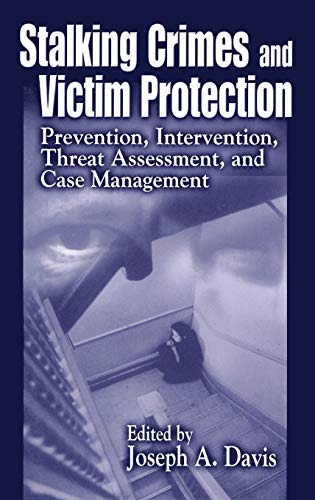 9780849308116: Stalking Crimes and Victim Protection: Prevention, Intervention, Threat Assessment, and Case Management: Prevention, Intervention and Threat Assessment