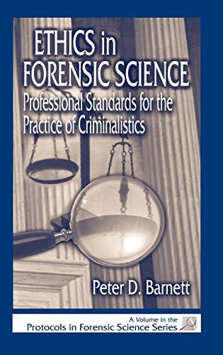 9780849308604: Ethics in Forensic Science: Professional Standards for the Practice of Criminalistics (Protocols in Forensic Science)