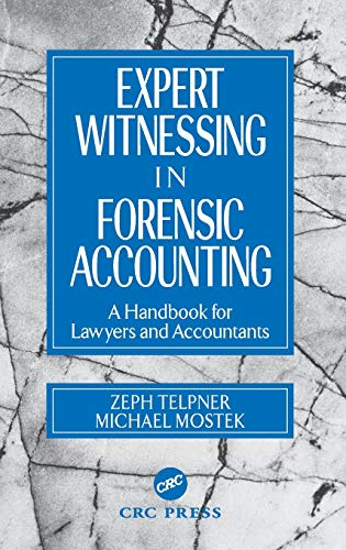 9780849308987: Expert Witnessing in Forensic Accounting: A Handbook for Lawyers and Accountants