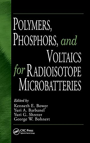 Polymers, Phosphors, and Voltaics for Radioisotope Microbatteries: Bower, Kenneth E.;