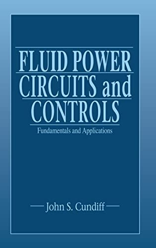 9780849309243: Fluid Power Circuits and Controls: Fundamentals and Applications (Mechanical and Aerospace Engineering Series)