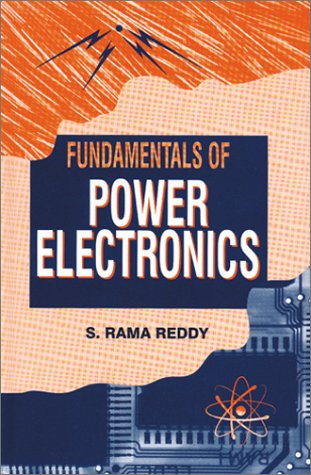 Fundamentals of Power Electronics: Reddy, S. Rama