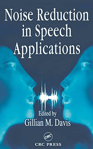 9780849309496: Noise Reduction in Speech Applications (Electrical Engineering & Applied Signal Processing Series)