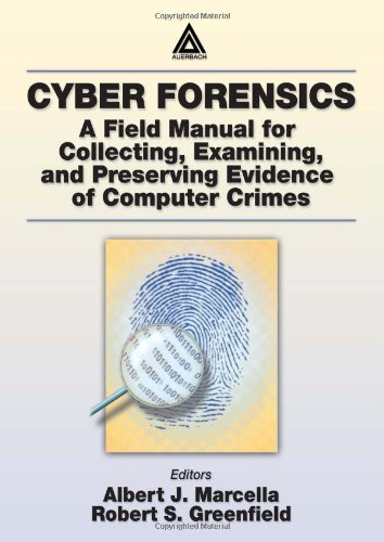 9780849309557: Cyber Forensics: A Field Manual for Collecting, Examining, and Preserving Evidence of Computer Crimes