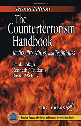The counter-terrorism handbook : tactics, procedures and techniques.: Bolz, Frank., Kenneth J. ...