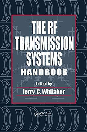 The RF Transmission Systems Handbook (Electronics Handbook: Jerry Whitaker