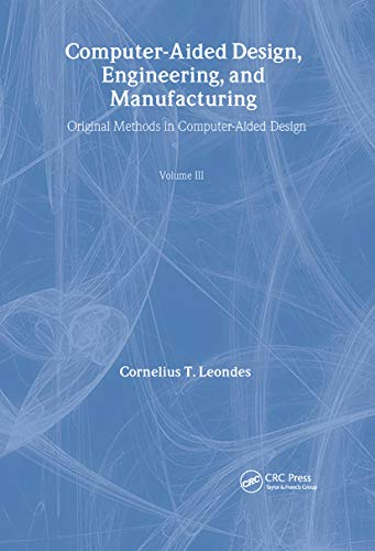 Computer-Aided Design, Engineering, and Manufacturing: Operational Methods in Computer-Aided Design...