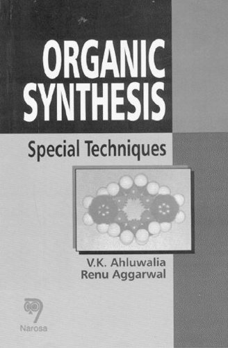 Organic Synthesis: Special Techniques: Ahluwalia, V. K.,
