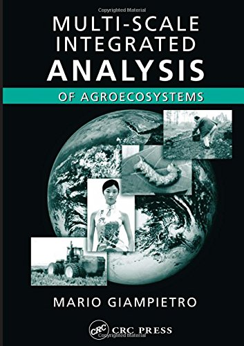 Multi-Scale Integrated Analysis of Agroecosystems (Advances in Agroecology): Mario Giampietro