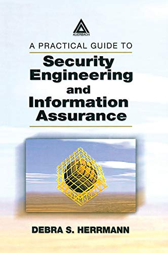 9780849311635: A Practical Guide to Security Engineering and Information Assurance