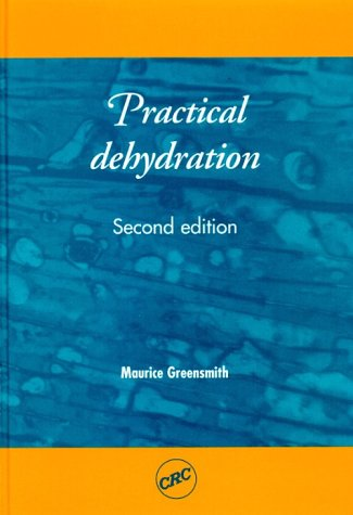 Practical Dehydration, Second Edition (Woodhead Publishing Series in Food Science and Technology): ...