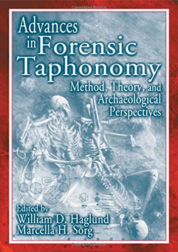 9780849311895: Advances in Forensic Taphonomy: Method, Theory, and Archaeological Perspectives