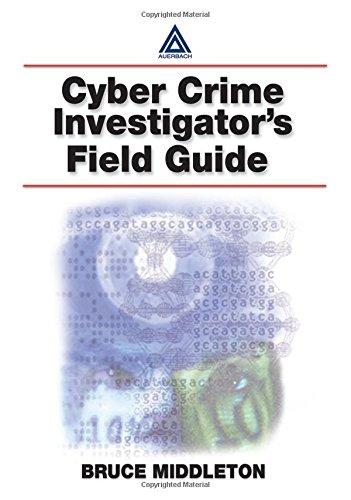 Cyber Crime Investigator's Field Guide: Middleton, Bruce