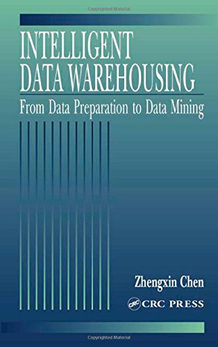 Intelligent Data Warehousing: From Data Preparation to Data Mining (Hardback): Zhengxin Chen