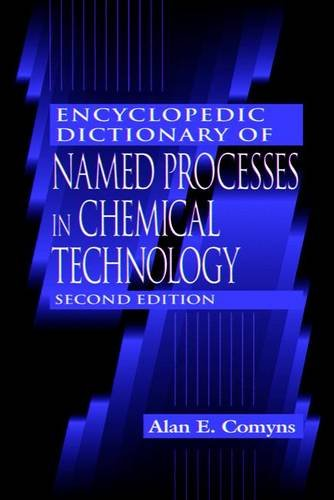 9780849312052: Encyclopedic Dictionary of Named Processes in Chemical Technology, Second Edition