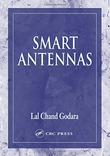 Smart Antennas (Electrical Engineering & Applied Signal: Lal Chand Godara