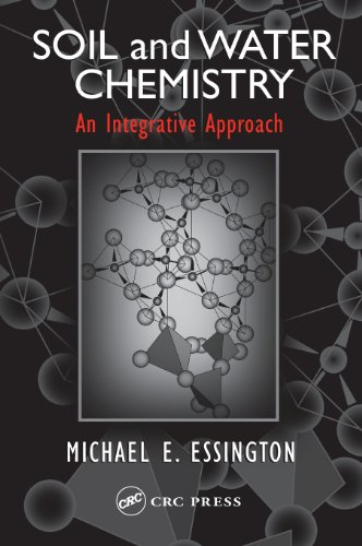 Soil and Water Chemistry: An Integrative Approach: Michael E. Essington