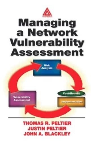 Managing A Network Vulnerability Assessment: Thomas R. Peltier,