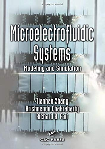 9780849312762: Microelectrofluidic Systems: Modeling and Simulation