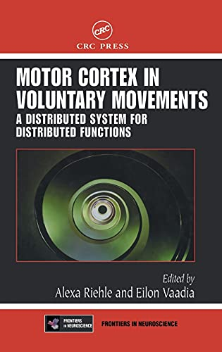 9780849312878: Motor Cortex in Voluntary Movements: A Distributed System for Distributed Functions (Frontiers in Neuroscience)