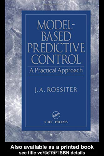 9780849312915: Model-Based Predictive Control: A Practical Approach (Control Series)