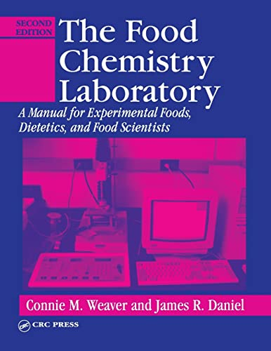 The Food Chemistry Laboratory: A Manual for: Weaver, Connie M.,