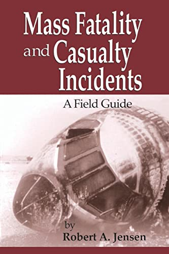 9780849312953: Mass Fatality and Casualty Incidents: A Field Guide