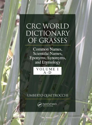 9780849313035: CRC World Dictionary of Grasses: Common Names, Scientific Names, Eponyms, Synonyms, and Etymology - 3 Volume Set (v. 2)