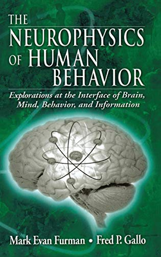9780849313080: The Neurophysics of Human Behavior: Explorations at the Interface of Brain, Mind, Behavior, and Information