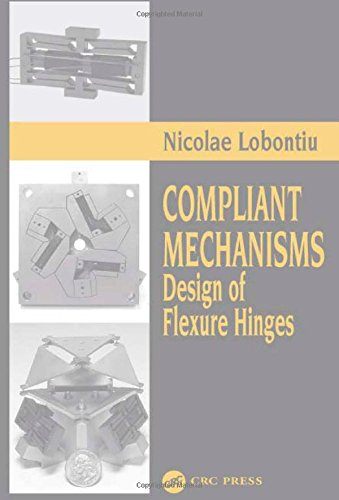 9780849313677: Compliant Mechanisms: Design of Flexure Hinges