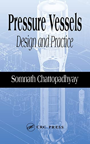 Pressure Vessels: Design And Practice (Mechanical Engineering): Chattopadhyay Somnath