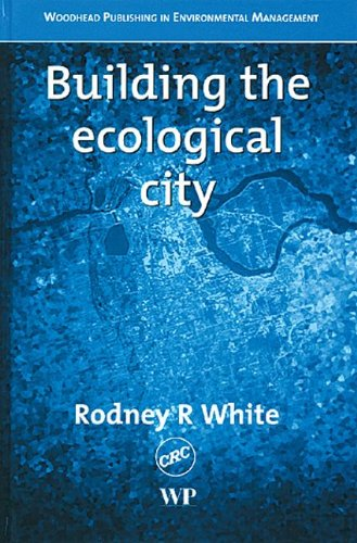 Building the Ecological City: Rodney R. White