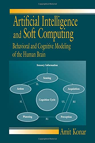 9780849313851: Artificial Intelligence and Soft Computing: Behavioral and Cognitive Modeling of the Human Brain