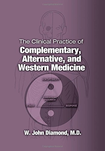 9780849313998: The Clinical Practice of Complementary, Alternative, and Western Medicine