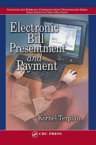 9780849314520: Electronic Bill Presentment and Payment (Advanced & Emerging Communications Technologies)