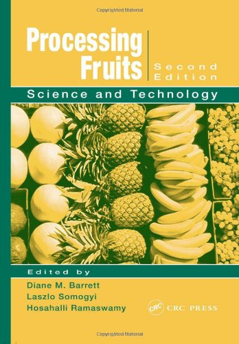 Processing Fruits: Science and Technology, Second Edition: Strauss, Steven