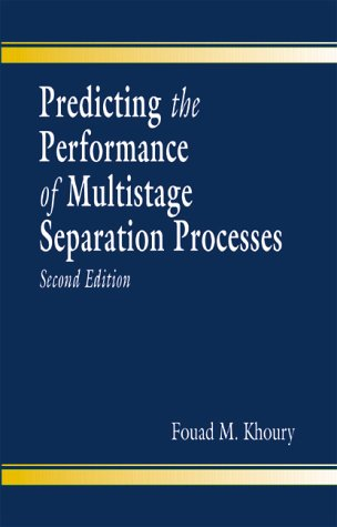 Predicting the Performance of Multistage Separation Processes,: Khoury, Fouad M.