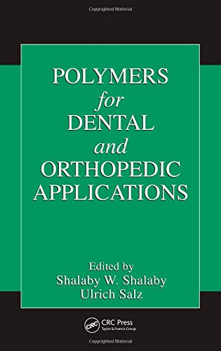 9780849315305: Polymers for Dental and Orthopedic Applications (Advances in Polymeric Biomaterials)