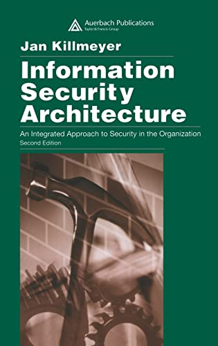 Information Security Architecture: An Integrated Approach to: Jan Killmeyer