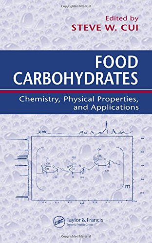 9780849315749: Food Carbohydrates: Chemistry, Physical Properties, and Applications