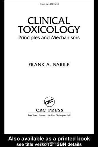 9780849315824: Clinical Toxicology: Principles and Mechanisms