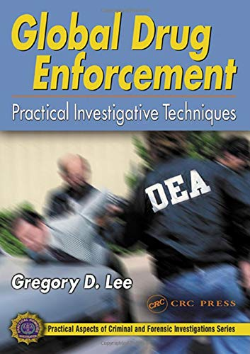 9780849316296: Global Drug Enforcement: Practical Investigative Techniques (Practical Aspects of Criminal and Forensic Investigations)