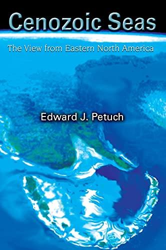 Cenozoic Seas: The View From Eastern North America: Petuch, Edward J.