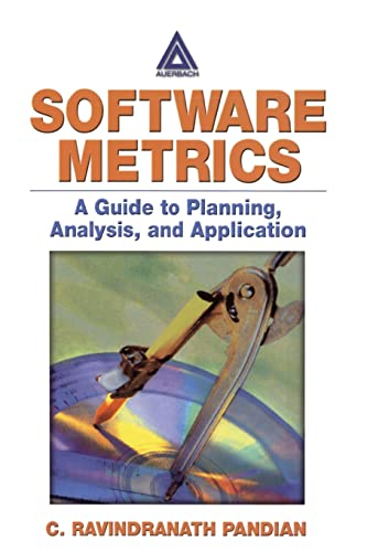 9780849316616: Software Metrics: A Guide to Planning, Analysis, and Application