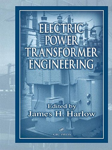 Electric Power Transformer Engineering (The Electric Power Engineering Hbk, Second Edition): Harlow...