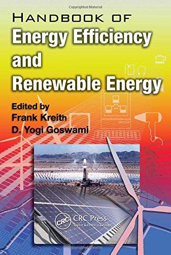 Handbook of Energy Efficiency and Renewable Energy: Editor-Frank Kreith; Editor-D.